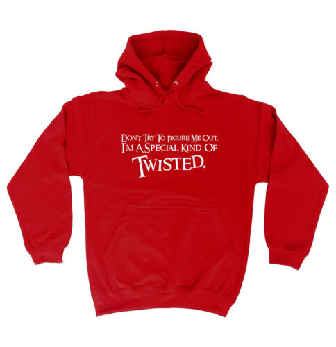 Dont Try To Figure Me Out Im Twisted HOODIE hoody Tee Top Funny birthday gift