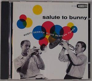 Rusty Dedrick - Salute To Bunny: Rusty Dedrick Plays Berigan Tunes