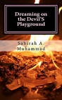 Dreaming on the Devil's Playground by Sahirah A Muhammad (Paperback / softback, 2011)