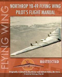Northrop-Yb-49-Flying-Wing-Pilot-039-s-Flight-Manual-Paperback-or-Softback