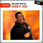 Setlist: The Very Best of John P. Kee Live by John P. Kee (CD, Jul-2011, Legacy)