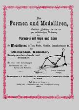 Formen und Modellieren Gipsabgüsse Skulpturen Formen in Gips Leim Reprint 1904