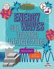 Energy and Waves Through Infographics by Rebecca Rowell (Hardback, 2013)