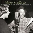 Bing & Rosie: The Crosby-Clooney Radio Sessions [Digipak] by Rosemary Clooney/Bing Crosby (CD, Apr-2013, 2 Discs, Universal)