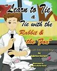 Learn to Tie a Tie with the Rabbit and the Fox by Sybrina Durant (Paperback / softback, 2012)