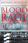 Blood and Rage: A Cultural History of Terrorism by Michael Burleigh (Paperback, 2009)
