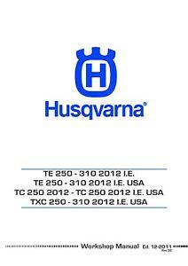 husqvarna workshop service manual 2012 i e te 250 te 310 ebay rh ebay com husqvarna te 310 repair manual 2011 husqvarna te310 owners manual