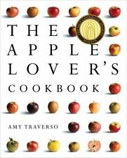 The Apple Lover's Cookbook by Traverso, Amy