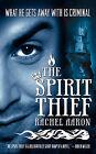 The Spirit Thief by Rachel Aaron (Paperback, 2010)