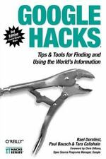 Google Hacks: Tips & Tools for Finding and Using the World's Information:...