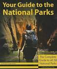 Your Guide to the National Parks: The Complete Guide to All 58 National Parks by Michael Joseph Oswald (Paperback / softback, 2012)