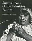 Survival Arts of The Primitive Paiutes - Wheat Margaret Paperback 31 Oct 19