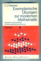 Exemplarische Übungen zur modernen Mathematik Fletcher Auswahl