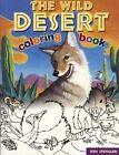 The Wild Desert Coloring Book Spengler Kenneth J. 0873588045