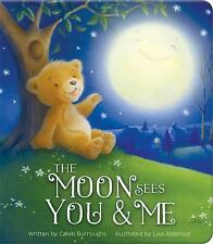 The Moon Sees You and Me by Caleb Burroughs (2015, Board Book)