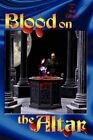 Blood on The Altar 9781434374134 by Bud Gilham Hardcover