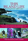 Island Life: Discovering Britain's Offshore Gems by Mary E. Gillham (Paperback, 2007)