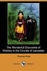 The Wonderfull Discoverie of Witches in the Countie of Lancaster (Dodo Press) by Thomas Potts (Paperback / softback, 2009)