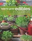 How to Grow Edibles in Containers: Good Produce from Small Spaces by Fionna Hill (Paperback / softback, 2015)