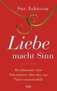 Liebe-macht-Sinn-von-Sue-Johnson-2014-Gebundene-Ausgabe