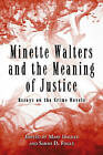 Minette Walters and the Meaning of Justice: Essays on the Crime Novels by McFarland & Co  Inc (Paperback, 2008)