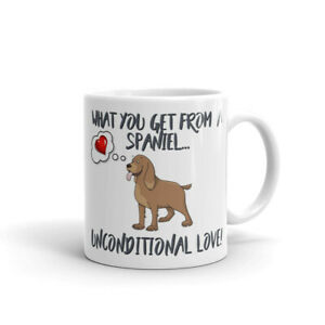 Dog Mug Spaniel Mug What you get - Unconditional Love, Spaniel Gift, Xmas Gift