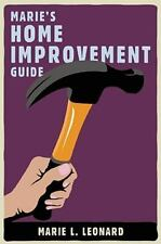 Marie's Home Improvement Guide - LikeNew - Leonard, Marie L. - Paperback