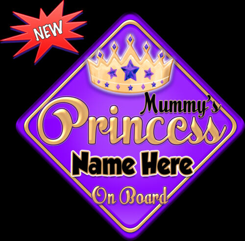 Personalised Mummy/'s  Princess Purp//gol Baby// child on Board Car Window Sign