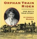 Orphan Train Rider : One Boy's True Story by Andrea Warren (1996, Hardcover, Teacher's Edition of Textbook)