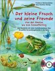 Der kleine Frosch und seine Freunde von Friederun Reichenstetter (2011, Gebundene Ausgabe)