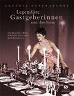 Legendäre Gastgeberinnen und ihre Feste von Claudia Lanfranconi (Gebundene Ausgabe)