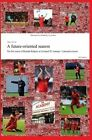 A Future-Oriented Season: The First Season of Brendan Rodgers as Liverpool FC Manager. a Personal Account by Pablo Gutierrez (Paperback / softback, 2013)