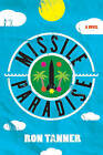 Missile Paradise by Ron Tanner (Paperback, 2016)