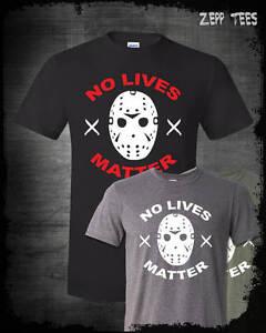 No Lives Matter Jason Vorhees Shirt Friday The 13th Horror ...