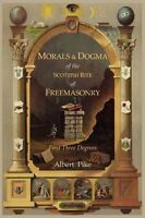 Morals And Dogma Of The Ancient And Accepted Scottish Rite Of Freemasonry: (new) on sale