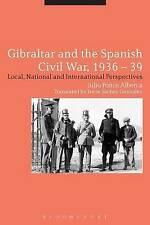Gibraltar and the Spanish Civil War, 1936-39: Local, National and...