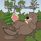 Charlie the Groundhog by Annette Calibeo (Paperback, 2011)