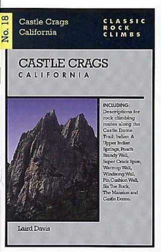 Classic Rock Climbs No. 18 Castle Crags, California