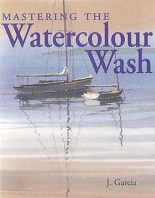 Mastering the Watercolour Wash-ExLibrary