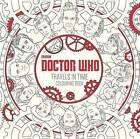 Doctor Who: Travels in Time Colouring Book by BBC Children's Books (Paperback, 2016)