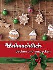 Weihnachtlich backen und verpacken (2012, Gebundene Ausgabe)