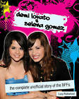 Demi Lovato and Selena Gomez: The Unofficial Story by Lucy Rutherford (Paperback, 2009)
