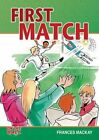 First Match by Frances Mackay (Paperback, 2014)