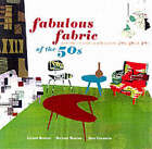 Fabulous Fabrics of the 50s: And Other Terrific Textiles of the 20s, 30s, and 40s by Gideon Bosker, Michele Mancini, John Gramstad, Bruce Beaton (Paperback, 2002)