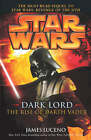 Star Wars: Dark Lord - The Rise of Darth Vader by James Luceno (Hardback, 2005)