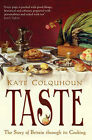 Taste: The Story of Britain Through Its Cooking by Kate Colquhoun (Paperback, 2008)