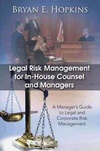 Legal-Risk-Management-for-In-House-Counsel-and-Managers-A-Manager-039-s-Guide-t