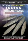 The Official Overstreet Identification and Price Guide to Indian Arrowheads, 14th Edition by Robert M Overstreet (Paperback / softback, 2015)