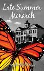 Late Summer Monarch by Angela Welch Prusia (Paperback / softback, 2013)