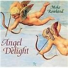 Mike Rowland - Angel Delight (2012)
